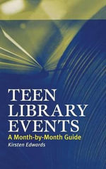 Teen Library Events : A Month-by-month Guide - Kirsten Edwards