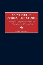 Continuity During the Storm : Boissy d'Anglas and the Era of the French Revolution :  Boissy d'Anglas and the Era of the French Revolution - John R. Ballard