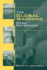 The Global Warming Desk Reference - Bruce E. Johansen
