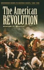 The American Revolution the American Revolution - Joseph C. Morton