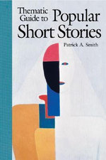 Thematic Guide to Popular Short Stories - Patrick A. Smith