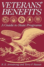 Veterans' Benefits : A Guide to State Programs - R.E. Armstrong