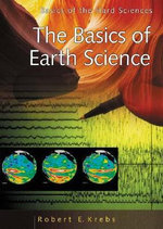 The Basics of Earth Science the Basics of Earth Science :  Spheres and Forces - Robert E. Krebs