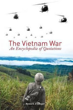 The Vietnam War : An Encyclopedia of Quotations - Howard J. Langer