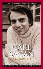 Carl Sagan : A Biography - Ray Spangenburg