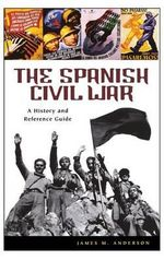 The Spanish Civil War : A History and Reference Guide - ANDERSON
