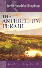 The Antebellum Period - James M. Volo