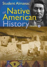 Student Almanac of Native American History : Vol. 1