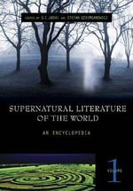 Supernatural Literature of the World : An Encyclopedia - S. T. Joshi
