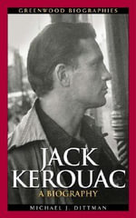 Jack Kerouac : A Biography - Michael J. Dittman