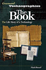 The Book the Book : The Life Story of a Technology the Life Story of a Technology :  The Life Story of a Technology the Life Story of a Technology - Nicole Howard