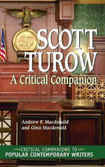 Scott Turow : A Critical Companion - Andew F. Macdonald