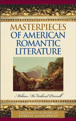 Masterpieces of American Romantic Literature - Melissa McFarland Pennell