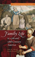 Family Life in 17th and 18th-century America - James M. Volo