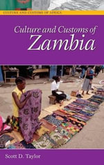 Culture and Customs of Zambia : 30 Years of Fresh Seafood Ideas - Scott D. Taylor