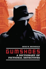 Gumshoes : A Dictionary of Fictional Detectives - Mitzi Brunsdale