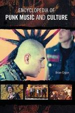 Encyclopedia of Punk Music and Culture - Brian Arthur Cogan