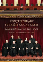 Contemporary Supreme Court Cases : Landmark Decisions Since Roe v. Wade - Donald E. Lively