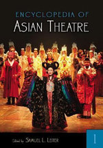 Encyclopedia of Asian Theatre [Two Volumes] Encyclopedia of Asian Theatre [Two Volumes] - Samuel L. Leiter