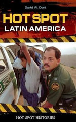 Hot Spot : Latin America Hot Spot : Latin America :  Latin America Hot Spot : Latin America - David W. Dent