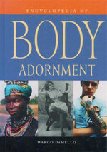 Encyclopedia of Body Adornment - Margo DeMello