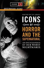 Icons of Horror and the Supernatural [Two Volumes] Icons of Horror and the Supernatural [Two Volumes] : An Encyclopedia of Our Worst Nightmares an Ency :  An Encyclopedia of Our Worst Nightmares an Ency - S. T. Joshi