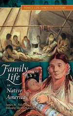 Family Life in Native America - James M. Volo