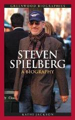 Steven Spielberg : A Biography :  A Biography - Kathi Jackson