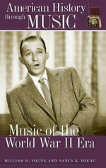 Music of the World War II Era - William H. Young