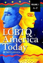 LGBTQ America Today : An Encyclopedia - John C. Hawley