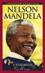 Nelson Mandela : A Biography :  A Biography - Peter Limb