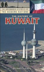 The History of Kuwait - Michael S. Casey