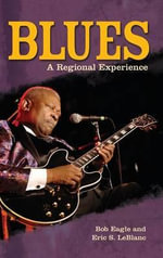 Blues : A Regional Experience - Bob Eagle