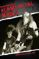 Encyclopedia of Heavy Metal Music - William Phillips