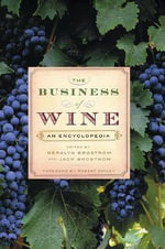 The Business of Wine : An Encyclopedia
