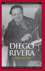 Diego Rivera : A Biography - Manuel Aguilar-Moreno