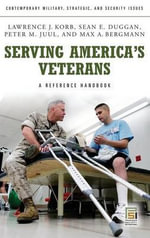 Serving America's Veterans : A Reference Handbook - Lawrence J. Korb