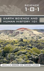 Earth Science and Human History 101 - John J.W. Rogers