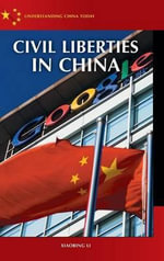 Civil Liberties in China : Personal Stories of American, Korean and Chinese S... - Xiaobing Li