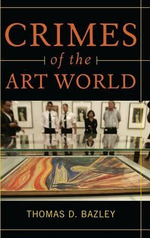 Crimes of the Art World :  Forgery and its Place in Art - Thomas Bazley