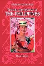 Culture and Customs of the Philippines - Paul Rodell