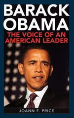 Barack Obama : The Voice of an American Leader - Joann F. Price