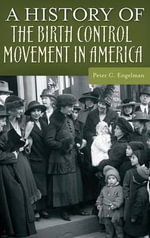A History of the Birth Control Movement in America - Peter C. Engelman