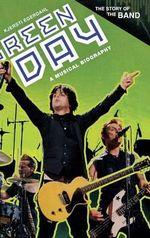 Green Day : A Musical Biography - Kjersti Egerdahl