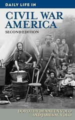 Daily Life in Civil War America : The American Revolution Afloat - Dorothy Denneen Volo