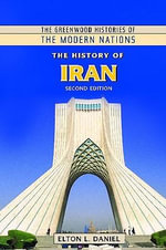 The History of Iran : Greenwood Histories of the Modern Nations (Hardcover) - Elton L. Daniel