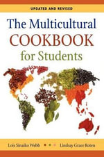 The Multicultural Cookbook for Students : Updated and Revised - Lois Webb