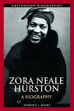 Zora Neale Hurston : A Biography - Kimberly J. Banks