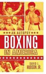 Boxing in America : An Autopsy - David L. Hudson