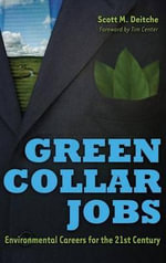 Green Collar Jobs : Environmental Careers for the 21st Century - Scott M. Deitche